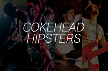 COKEHEAD HIPSTERS