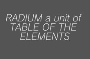 RADIUM a unit of TABLE OF THE ELEMENTS
