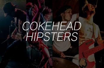 COKEHEAD HIPSTERS