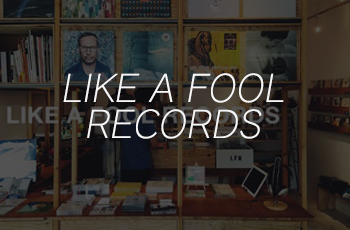LIKE A FOOL RECORDS