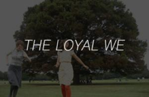 THE LOYAL WE