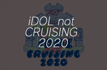 iDOL not CRUISING 2020